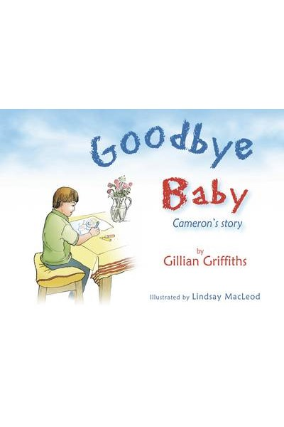 Goodbye Baby: Cameron's Story