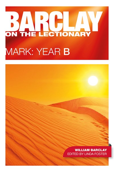Barclay on the Lectionary, Mark: Year B